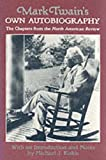 Mark Twain's Own Autobiography: The Chapters from the North American Review (Wisconsin Studies in Autobiography) (0299125440) by Mark Twain