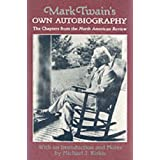 Mark Twain's Own Autobiography: The Chapters from the North American Reviewby Mark Twain