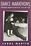 Dance Marathons: Performing American Culture in the 1920s and 1930s (Performance Studies)