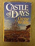 Castle of Days (0312852096) by Wolfe, Gene