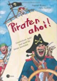 Piraten ahoi!: Geschichten, Spiel und Spass für kleine Seeräuber