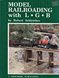 Model Railroading With L.G.B. (0897780892) by Schleicher, Robert