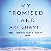 My Promised Land: The Triumph and Tragedy of Israel | [Ari Shavit]