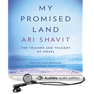 My Promised Land: The Triumph and Tragedy of Israel (Unabridged)
