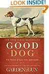 Good Dog: True Stories of Love, Loss,...