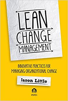 Lean Change Managment: Innovative Practices For Managing Organizational Change