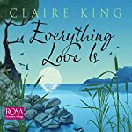 Everything Love Is | Claire King