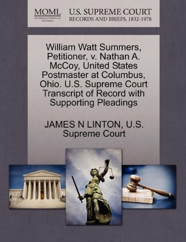 William Watt Summers, Petitioner, v. Nathan A. McCoy, United States Postmaster at Columbus, Ohio. U.S. Supreme Court Transcript of Record with Supporting Pleadings