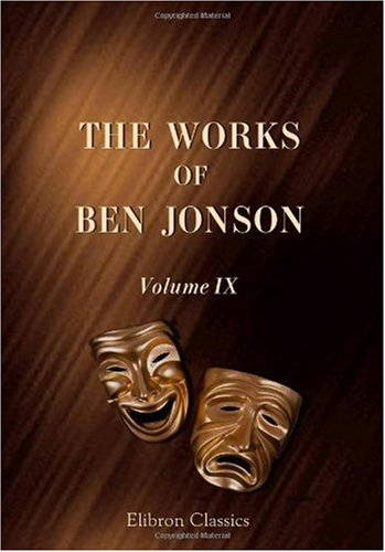 The Works of Ben Jonson: Volume 9. Underwoods, Translations, &c. Discoveries. English Grammar. Jonsonus Virbius