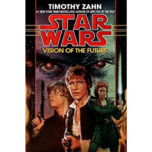 Vision of the Future: Star Wars (The Hand of Thrawn): Book II | [Timothy Zahn]