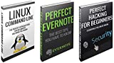 Hacking, Evernote, linux Secrets: Hacking Essentials, Perfect Evernote and Command Linux Boxed Set (hacking, linux, hacking, hacking for beginners, linux for beginners, how to hack)