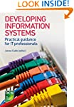 Developing Information Systems: Pract...