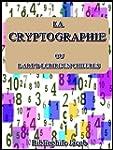 La Cryptographie : ou l'art d'�crire...