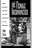 The Female Thermometer: Eighteenth-Century Culture and the Invention of the Uncanny (Ideologies of Desire)