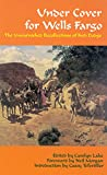 Under Cover for Wells Fargo: The Unvarnished Recollections of Fred Dodge (The Western Frontier Library Series)
