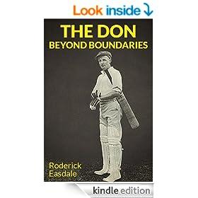 The Don: Beyond Boundaries: The Life & Times of Sir Donald Bradman