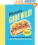 Wieners Gone Wild!: Out-of-the-Ballpa...