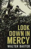 img - for Look Down in Mercy book / textbook / text book