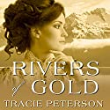 Rivers of Gold: Yukon Quest, Book 3 Audiobook by Tracie Peterson Narrated by Laural Merlington