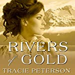 Rivers of Gold: Yukon Quest, Book 3 | Tracie Peterson
