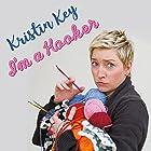 I'm a Hooker Hörspiel von Kristin Key Gesprochen von: Kristin Key