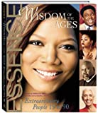 Wisdom of the Ages: Extraordinary People Ages 19-90 (Essence)