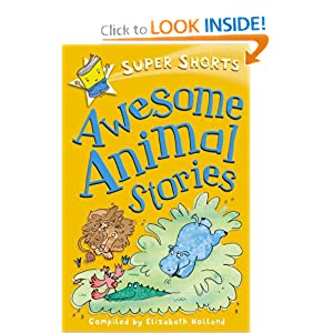 Awesome Animal Stories (Super Shorts) ELIZABETH HOLLAND
