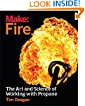 Make: Fire: The Art and Science of Wo...