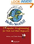 Hello World!: Computer Programming fo...
