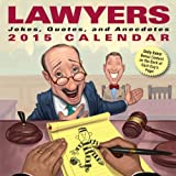 Lawyers 2015 Day-to-Day Calendar: Jokes, Quotes, and Anecdotes