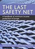 The Last Safety Net: A Handbook of Minimum Income Protection in Europe