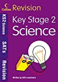 Collins KS2 Revision - Key Stage 2 Science: Age 10-11: SATs Revision (Collins GCSE Revision)