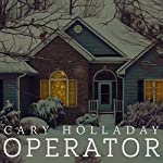 Operator | Cary Holladay