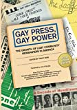 img - for Gay Press, Gay Power: The Growth of LGBT Community Newspapers in America (COLOR) book / textbook / text book