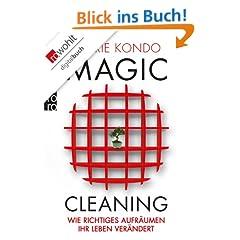 Magic Cleaning: Wie richtiges Aufr�umen Ihr Leben ver�ndert