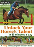 Unlock Your Horses Talent In 20 Minutes a Day