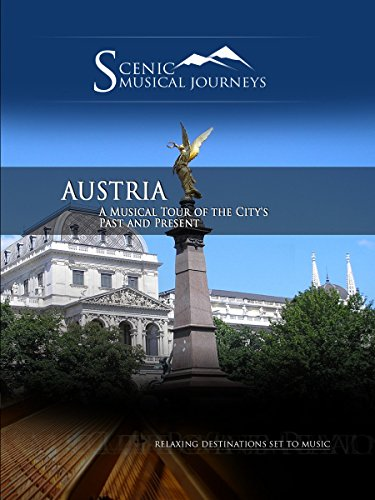 Naxos Scenic Musical Journeys - Austria A Musical Tour of the City's Past and Present