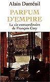 echange, troc Alain Duménil - Parfum d'empire : La vie extraordinaire de François Coty