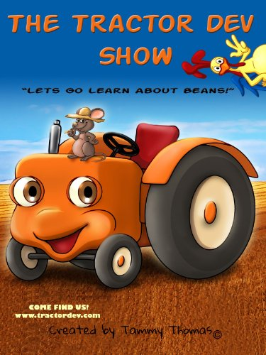 "The Tractor Dev Show ""Lets Go Learn About Beans!"""