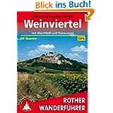 Weinviertel: Mit Marchfeld und Donauauen. 50 ausgewählte Wanderungen im Weinviertel, im Marchfeld, in den March...