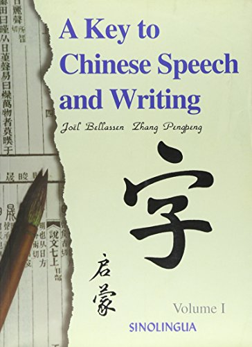 A Key to Chinese Speech and Writing: Vol. I