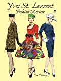 Tom Tierney Yves St.Laurent Fashion (Dover Paper Dolls)