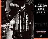 img - for Macromedia Flash Mx 2004 Magic (Magic (New Riders)) by Michelangelo Capraro (2004-02-13) book / textbook / text book
