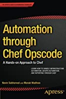 Automation through Chef Opscode: A Hands-on Approach to Chef Front Cover
