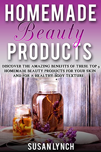 Homemade Beauty Products: Discover The Amazing Benefits Of These Top 9 Homemade Beauty Products For Your Skin...