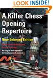 A Killer Chess Opening Repertoire - new enlarged edition
