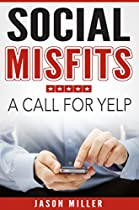 Social Misfits: A Call For Yelp