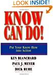 Know Can Do!: Put Your Know-How into...