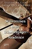 Willkommen in der Schattenj�ger-Akademie: Legenden der Schattenj�ger-Akademie (1)