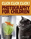 Click Click Click!: Photography for Children